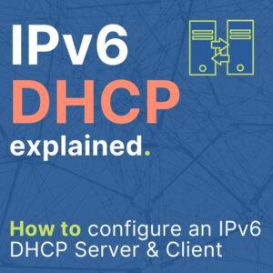 IPv6 DHCP Explained