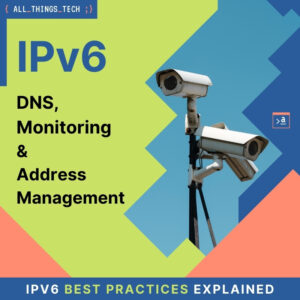 IPv6 DNS Monitoring Address Management