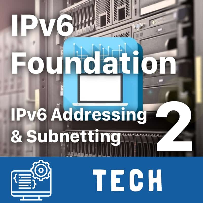 IPv6 Foundation Part 2 - IPv6 Addressing and Subnetting