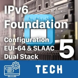 IPv6 Foundation Part 5 - IPv6 Configuration