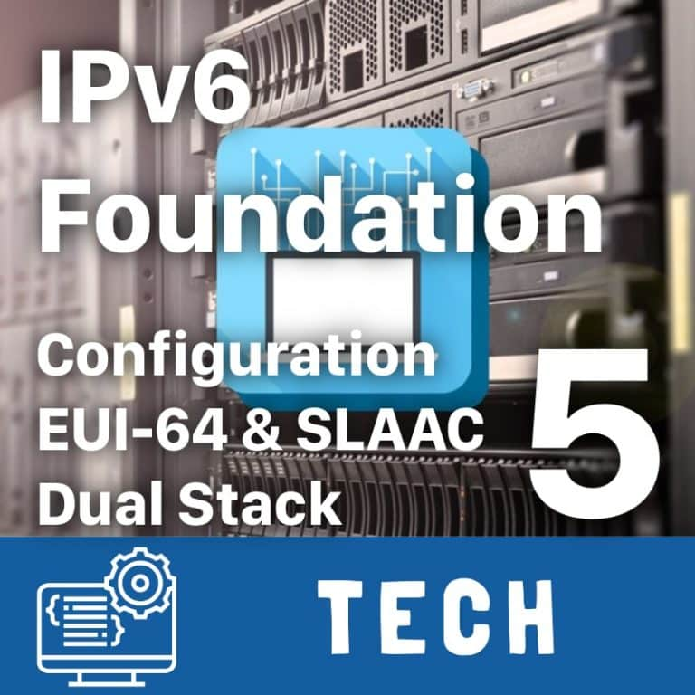 IPv6 Foundation Part 5 - IPv6 Configuration