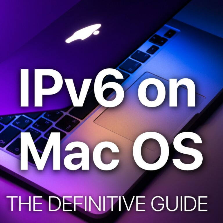 IPv6 on Mac OS The Definitive Guide