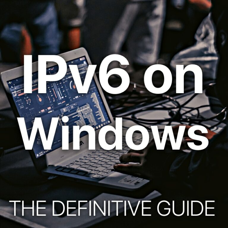 IPv6 on Windows The Definitive Guide
