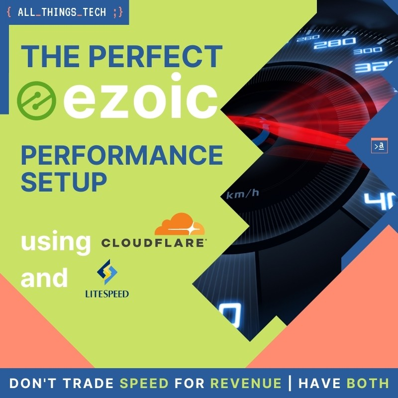 The Perfect Ezoic Performance Setup using Cloudflare and Litespeed