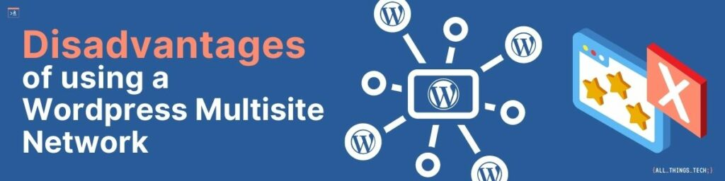 Why and why not to use Wordpress Multisite in 2021